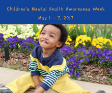 Children's Mental Health Awareness Week, 2017